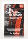 The Craft Distillers' Handbook - Second Edition (Ted Bruning)