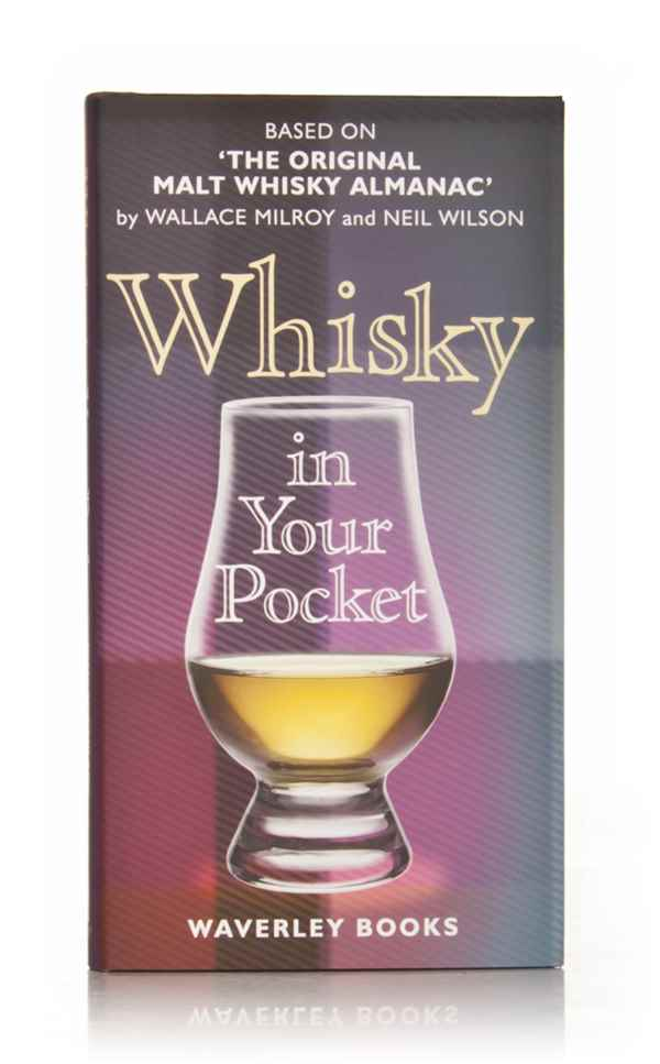 Whisky in Your Pocket: A New Edition of Wallace Milroy's the Original Malt Whisky Almanac