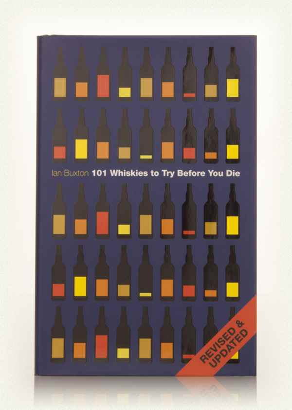 101 Whiskies to Try Before You Die Revised & Updated (Ian Buxton)